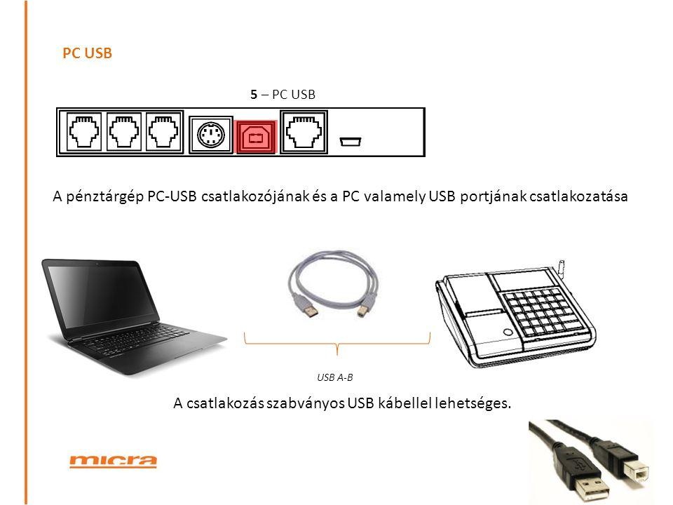 A csatlakozás szabványos USB kábellel lehetséges.