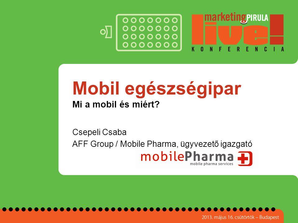 Mobil egészségipar Mi a mobil és miért