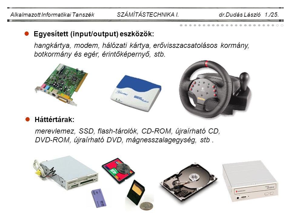 Egyesített (input/output) eszközök: