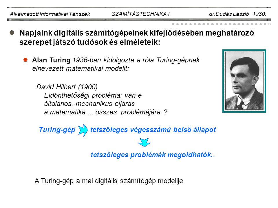 Alkalmazott Informatikai Tanszék SZÁMÍTÁSTECHNIKA I. dr.Dudás László 1./30.