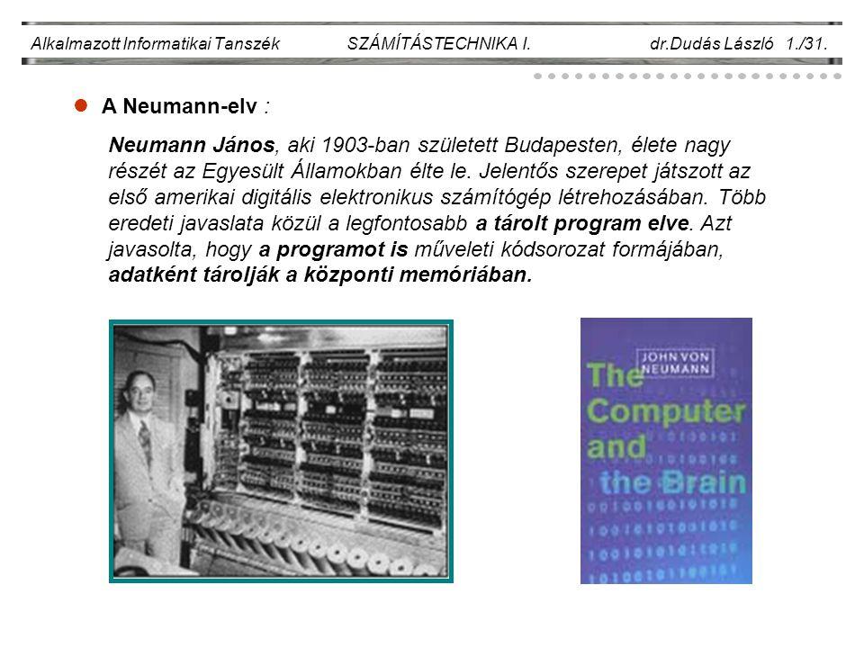 Alkalmazott Informatikai Tanszék SZÁMÍTÁSTECHNIKA I. dr.Dudás László 1./31.