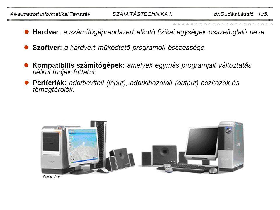 Szoftver: a hardvert működtető programok összessége.