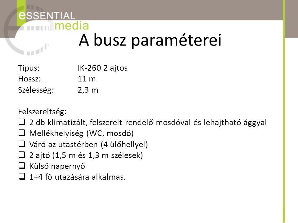 A busz paraméterei Típus: IK-260 2 ajtós Hossz: 11 m Szélesség: 2,3 m