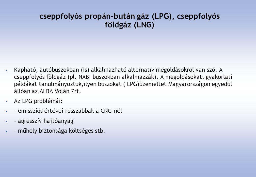 cseppfolyós propán-bután gáz (LPG), cseppfolyós földgáz (LNG)