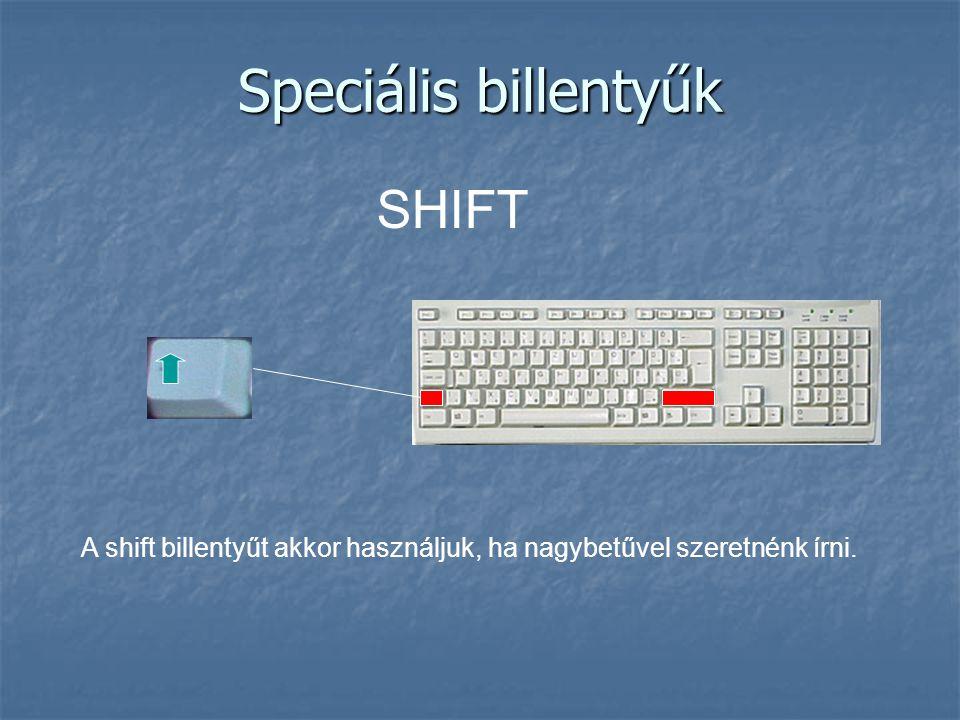 Speciális billentyűk SHIFT