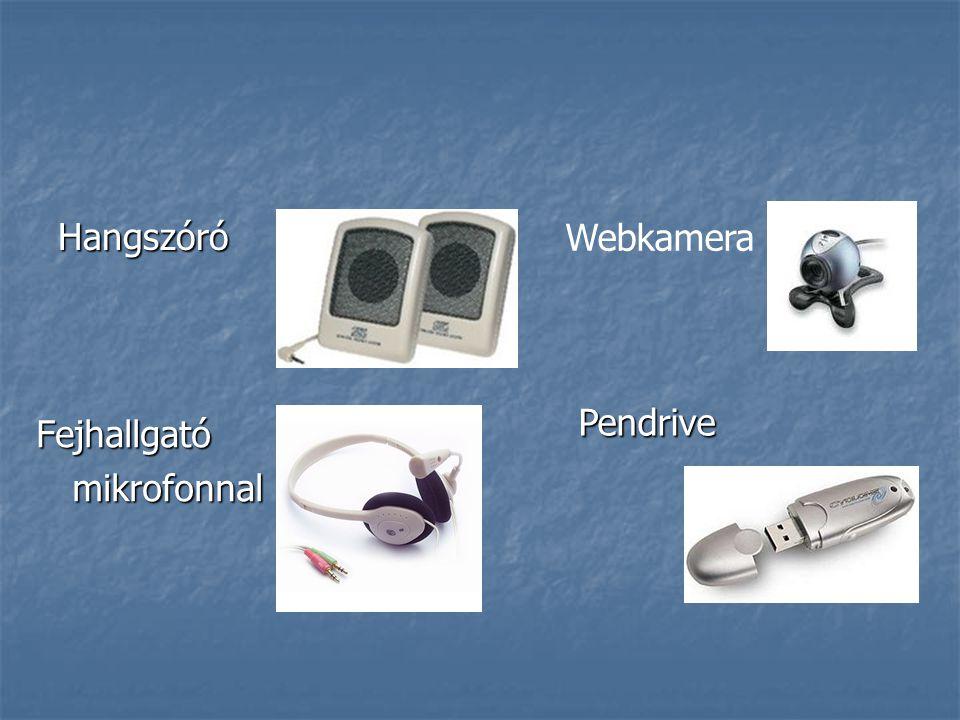 Hangszóró Webkamera Pendrive Fejhallgató mikrofonnal