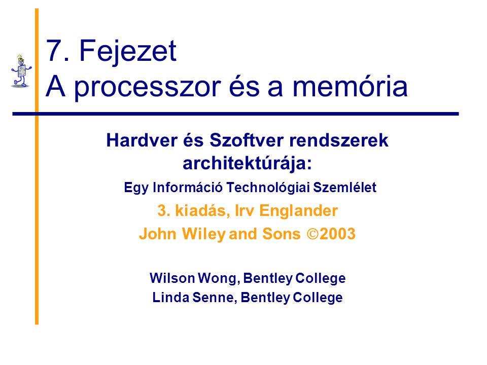 7. Fejezet A processzor és a memória
