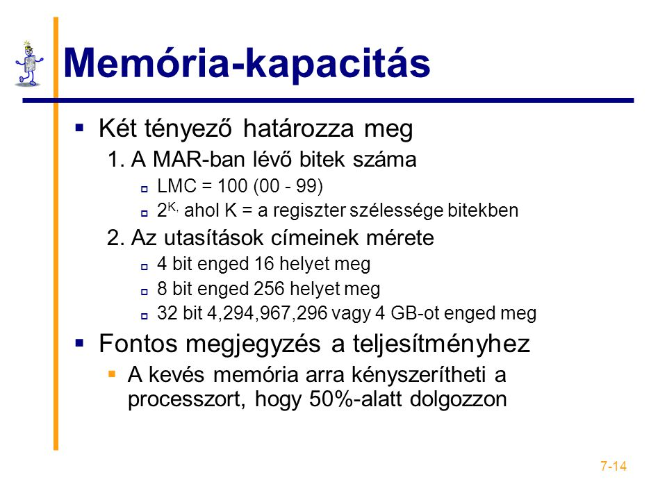 Memória-kapacitás Két tényező határozza meg