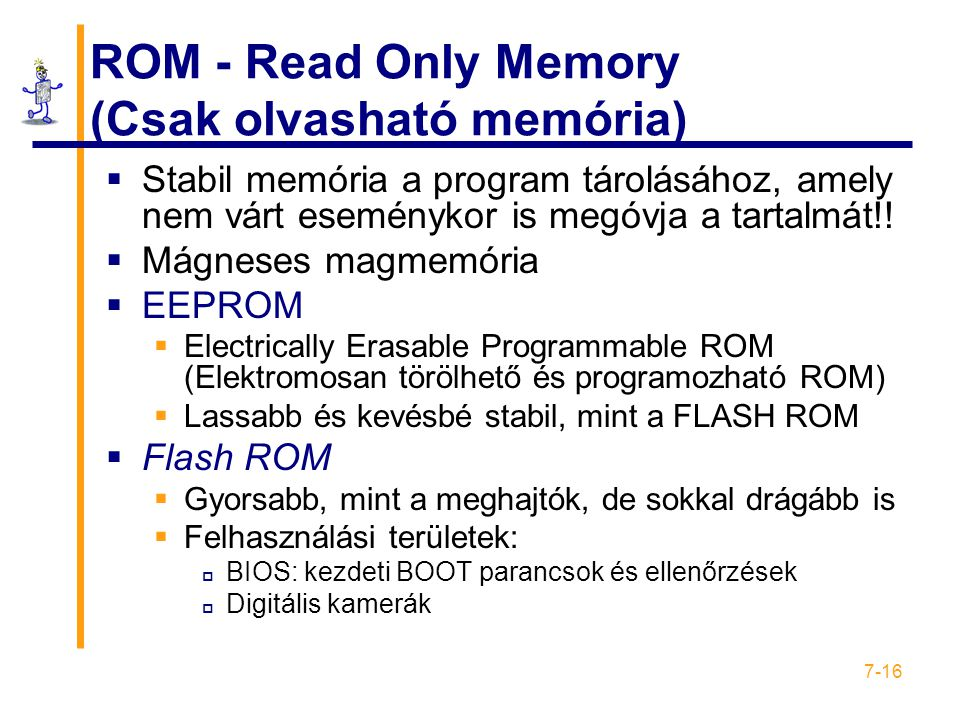 ROM - Read Only Memory (Csak olvasható memória)