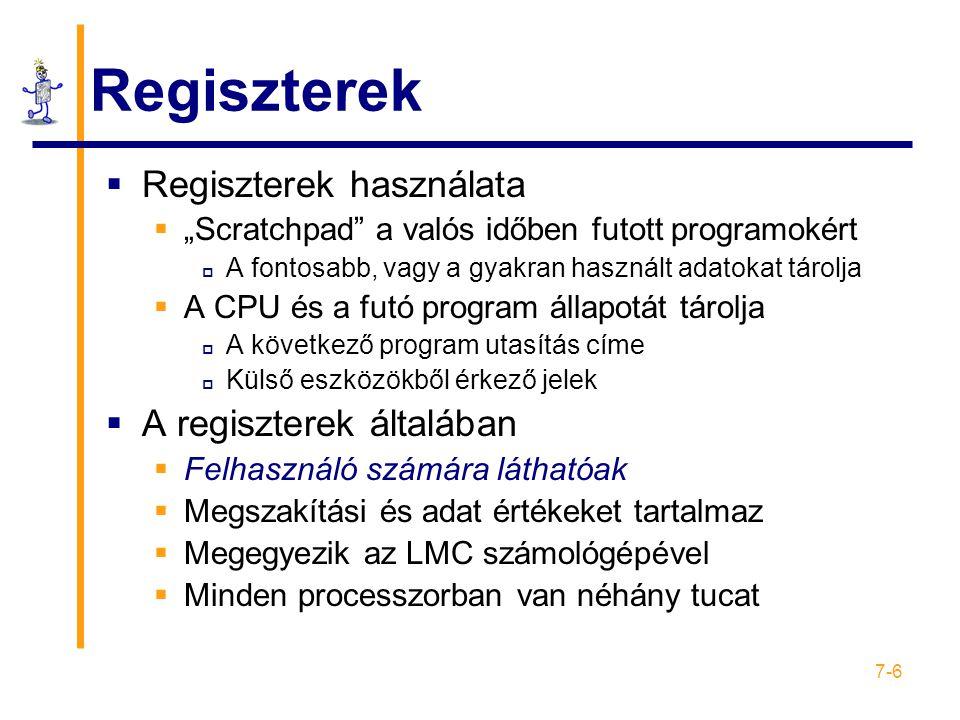 Regiszterek Regiszterek használata A regiszterek általában