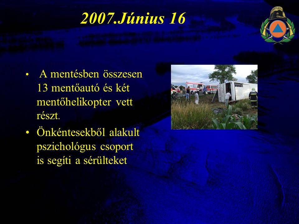2007.Június 16 A mentésben összesen 13 mentőautó és két mentőhelikopter vett részt.
