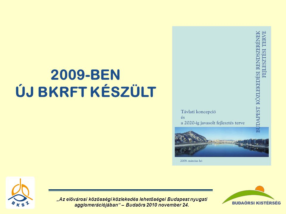 2009-BEN ÚJ BKRFT KÉSZÜLT.