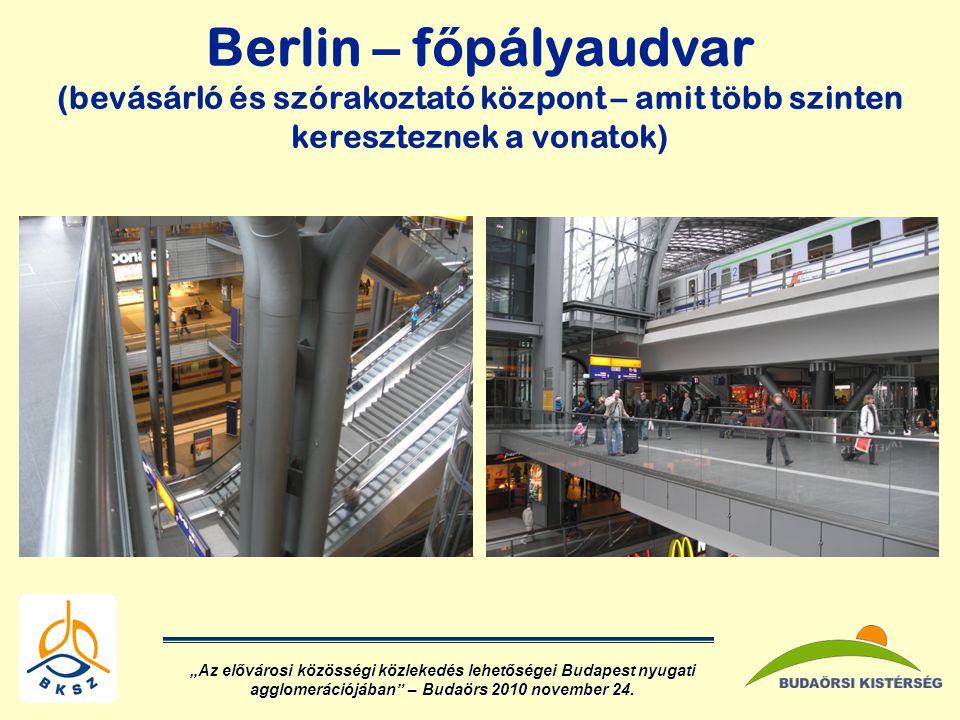 Berlin – főpályaudvar (bevásárló és szórakoztató központ – amit több szinten kereszteznek a vonatok)