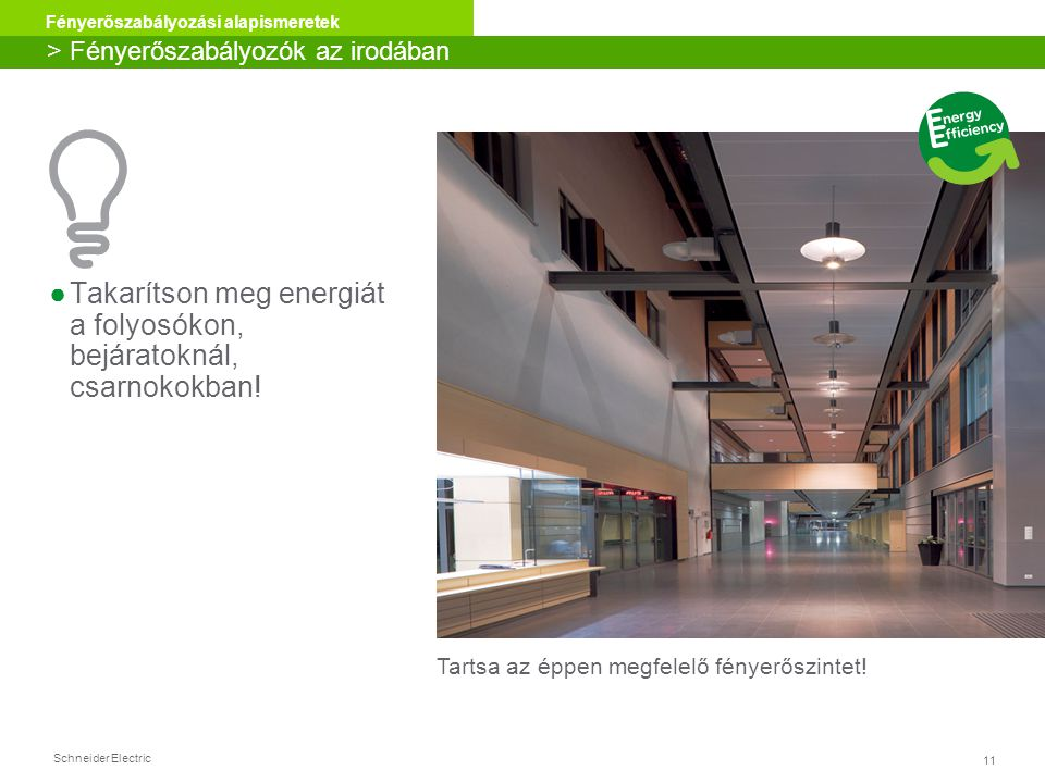 Takarítson meg energiát a folyosókon, bejáratoknál, csarnokokban!