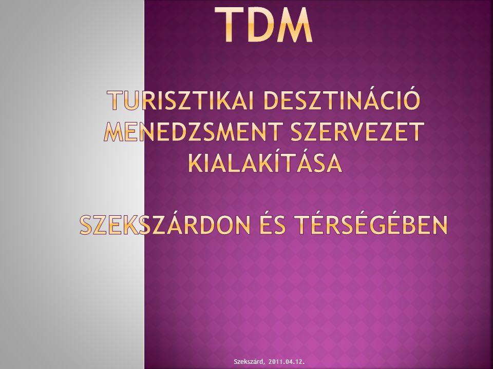 TDM Turisztikai Desztináció Menedzsment szervezet kialakítása Szekszárdon és térségében