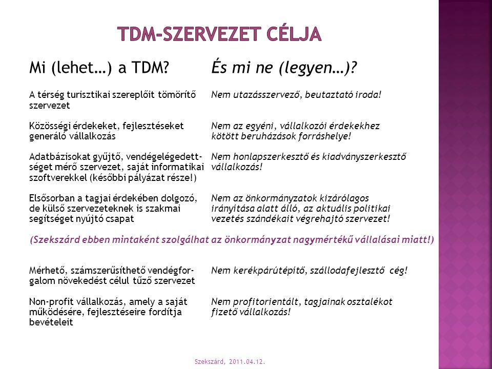 Tdm-szervezet célja Mi (lehet…) a TDM És mi ne (legyen…)