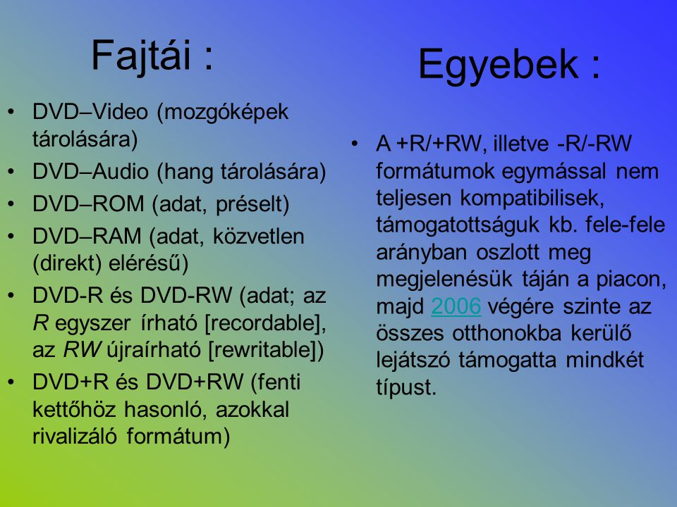 Fajtái : Egyebek : DVD–Video (mozgóképek tárolására)