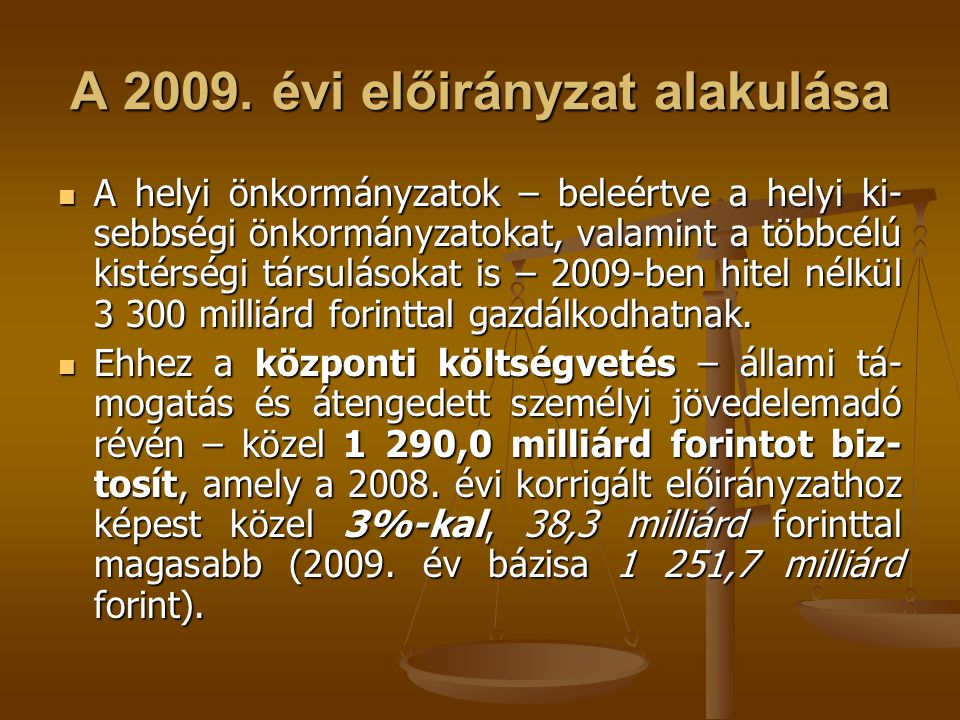 A 2009. évi előirányzat alakulása