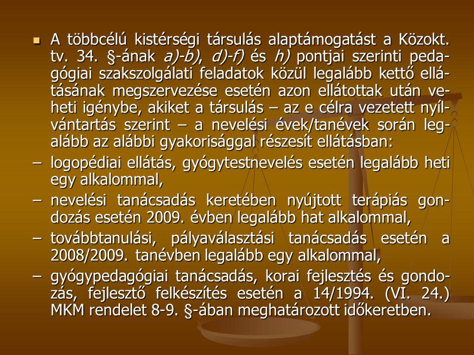 A többcélú kistérségi társulás alaptámogatást a Közokt. tv. 34