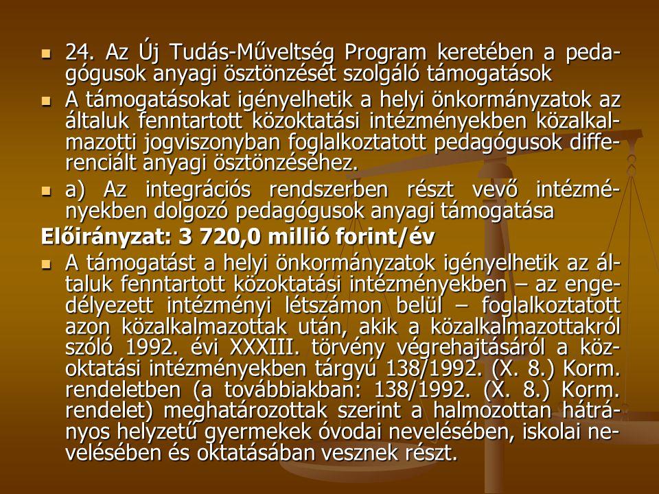 24. Az Új Tudás-Műveltség Program keretében a peda-gógusok anyagi ösztönzését szolgáló támogatások