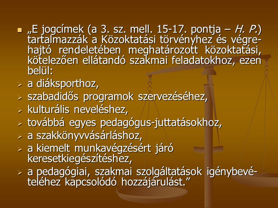 """""""E jogcímek (a 3. sz. mell. 15-17. pontja – H. P"""
