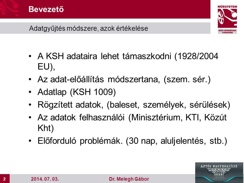 A KSH adataira lehet támaszkodni (1928/2004 EU),