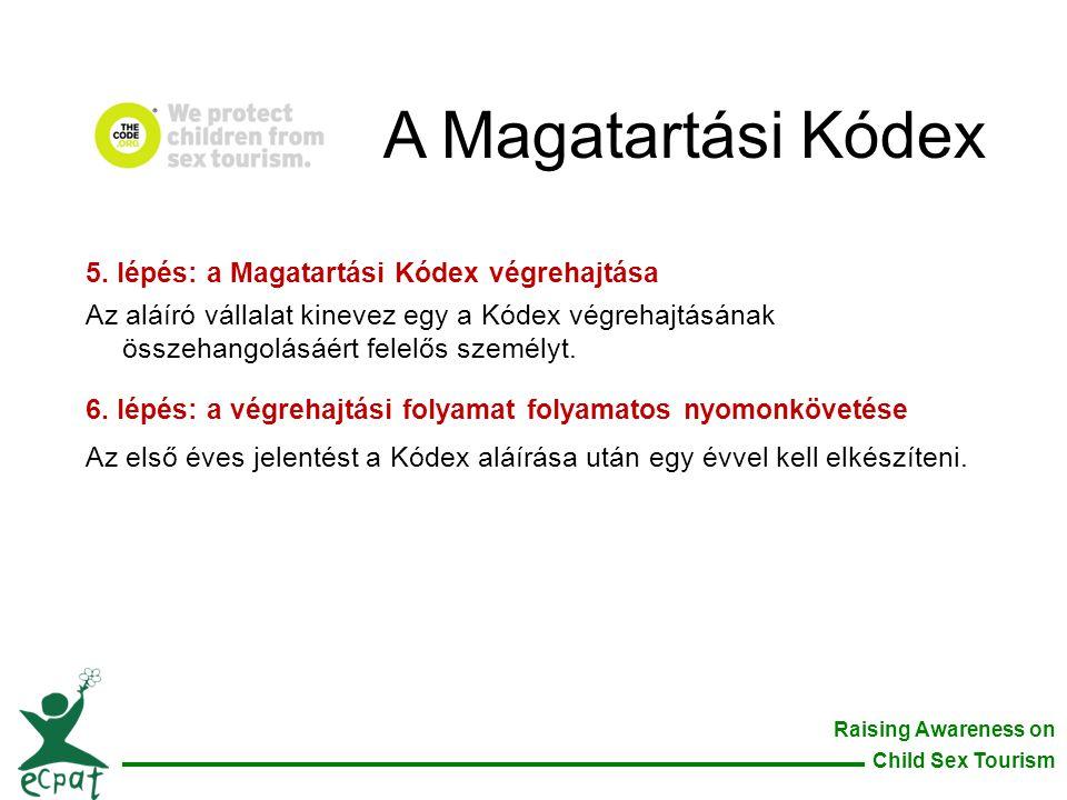 A Magatartási Kódex 5. lépés: a Magatartási Kódex végrehajtása