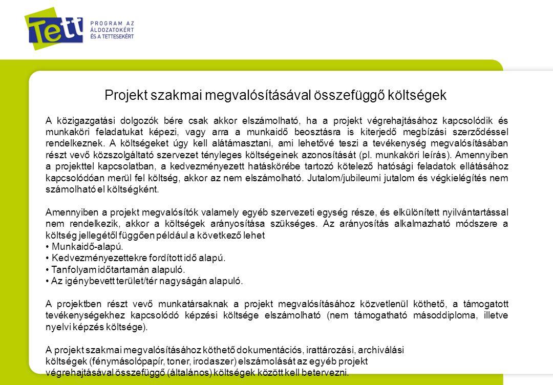 Projekt szakmai megvalósításával összefüggő költségek