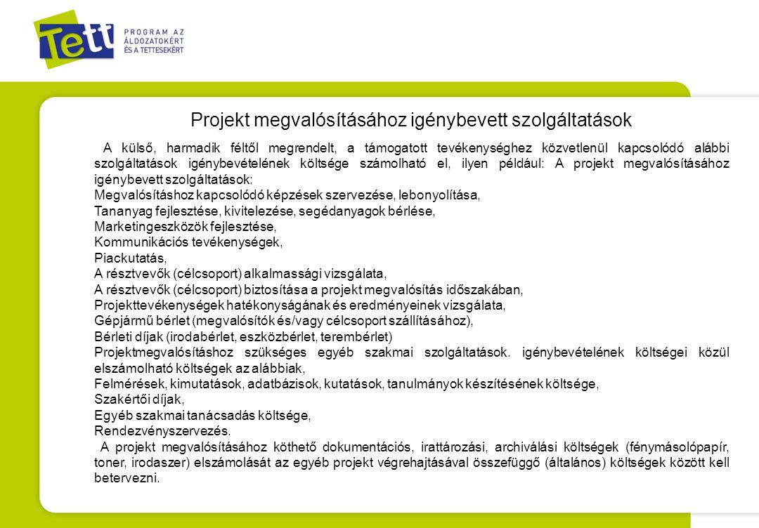 Projekt megvalósításához igénybevett szolgáltatások