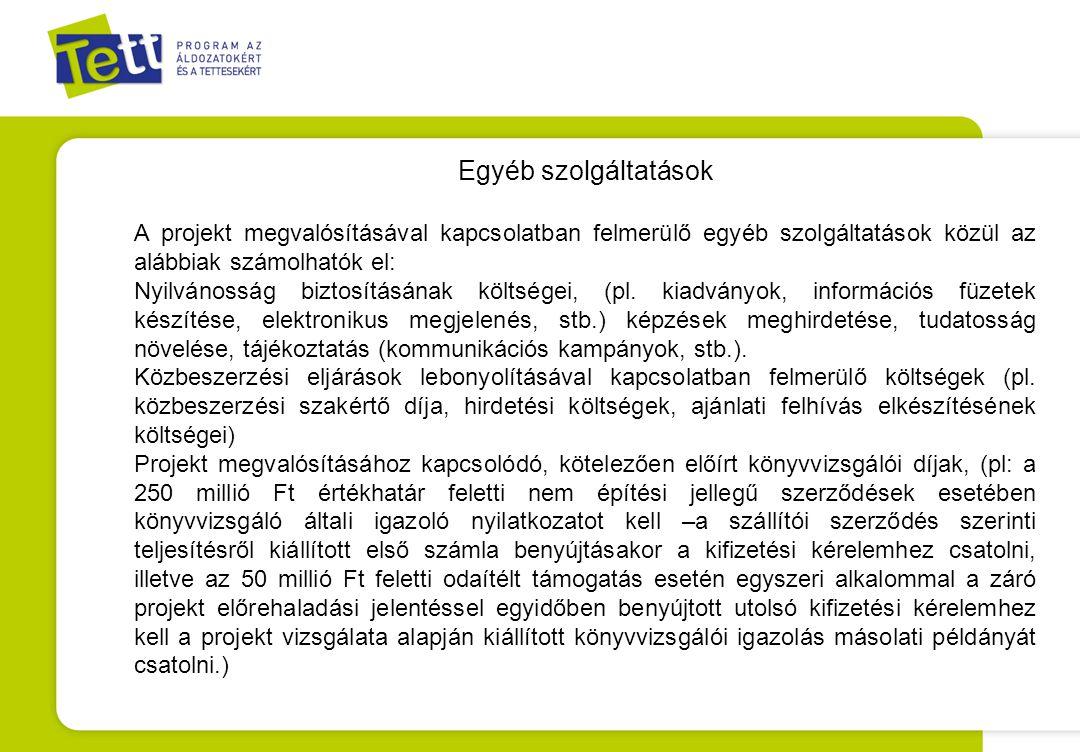Egyéb szolgáltatások A projekt megvalósításával kapcsolatban felmerülő egyéb szolgáltatások közül az alábbiak számolhatók el: