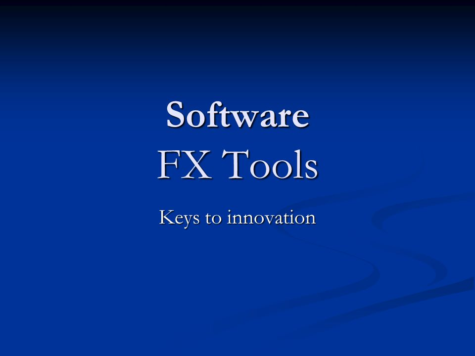 Software FX Tools Keys to innovation