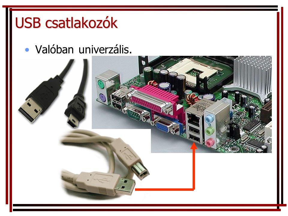 USB csatlakozók Valóban univerzális.