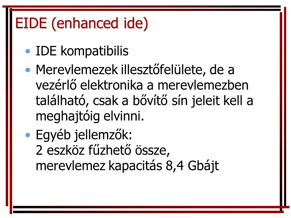 EIDE (enhanced ide) IDE kompatibilis