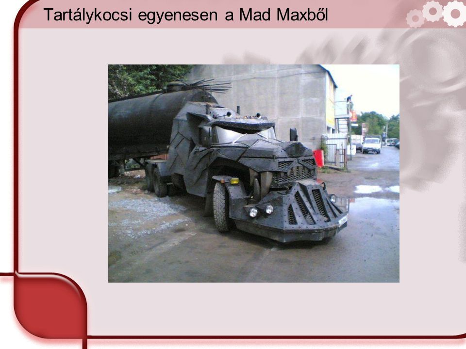 Tartálykocsi egyenesen a Mad Maxből