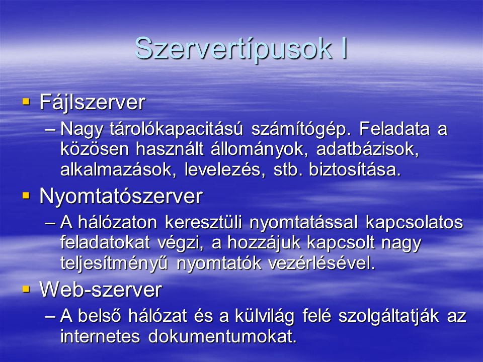 Szervertípusok I Fájlszerver Nyomtatószerver Web-szerver