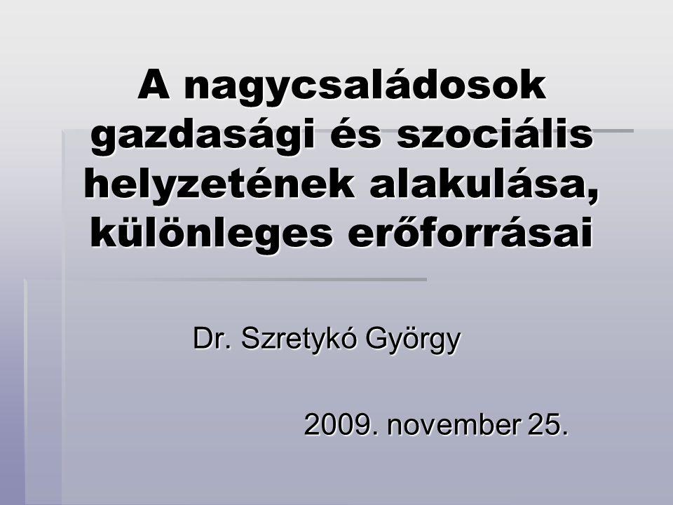 Dr. Szretykó György 2009. november 25.
