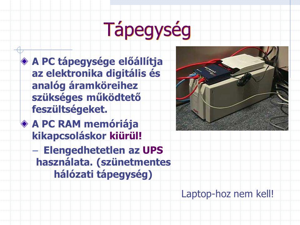 Elengedhetetlen az UPS használata. (szünetmentes hálózati tápegység)