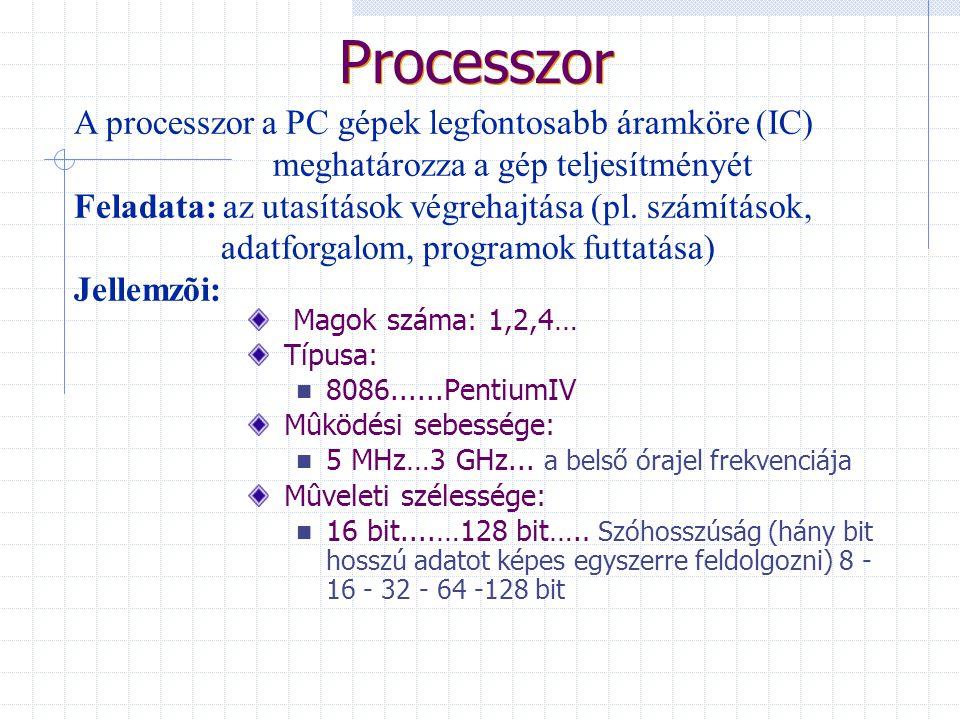 Processzor A processzor a PC gépek legfontosabb áramköre (IC)