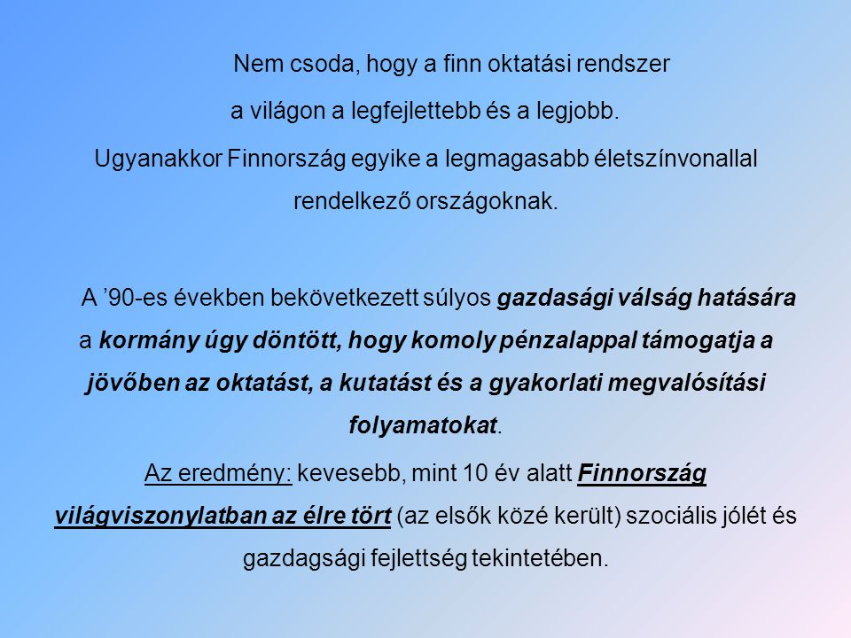 Nem csoda, hogy a finn oktatási rendszer