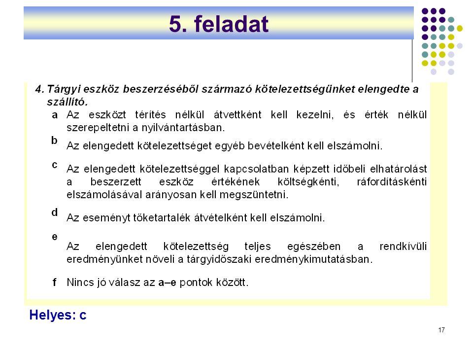 5. feladat Helyes: c