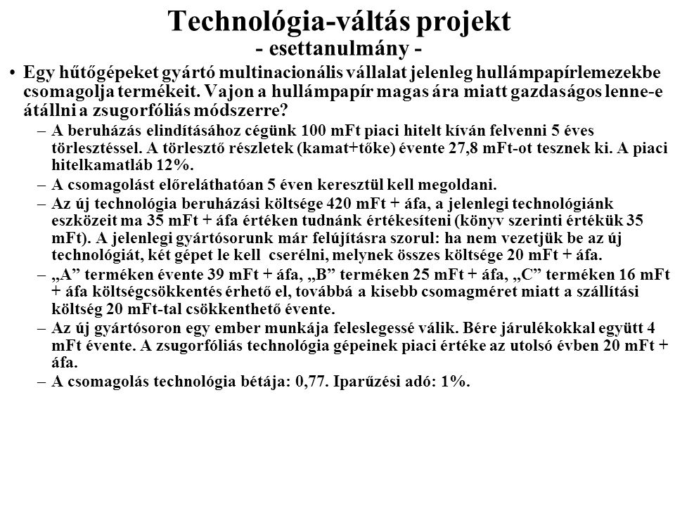 Technológia-váltás projekt - esettanulmány -