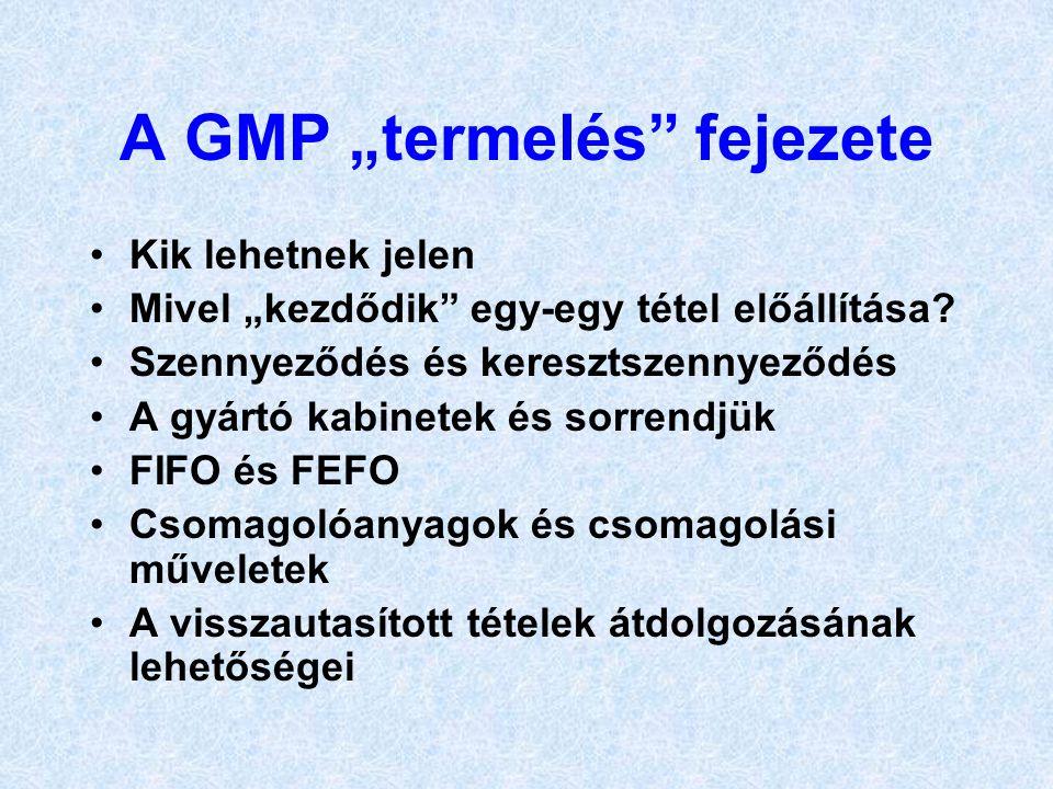 """A GMP """"termelés fejezete"""