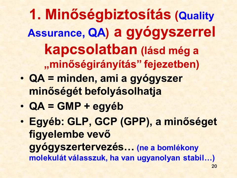 """1. Minőségbiztosítás (Quality Assurance, QA) a gyógyszerrel kapcsolatban (lásd még a """"minőségirányítás fejezetben)"""