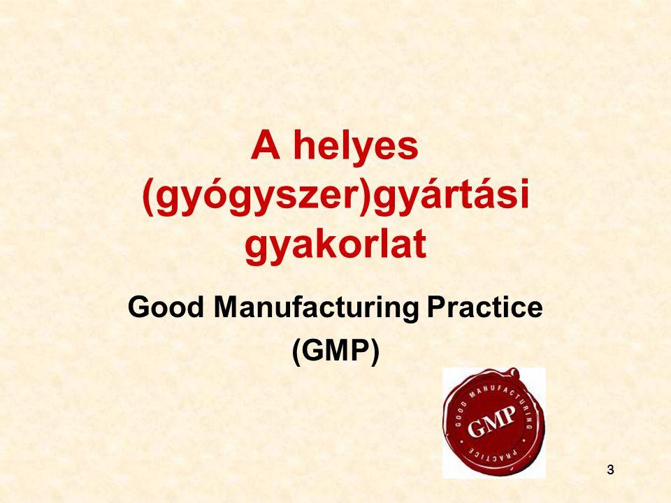 A helyes (gyógyszer)gyártási gyakorlat