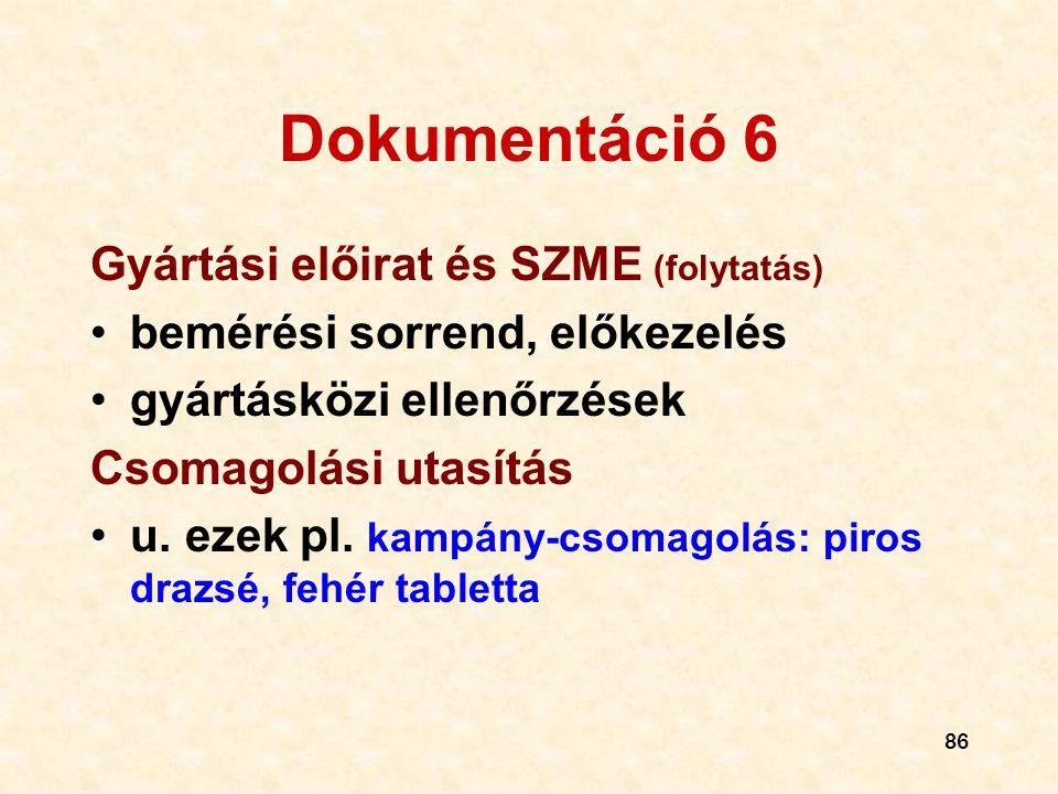 Dokumentáció 6 Gyártási előirat és SZME (folytatás)