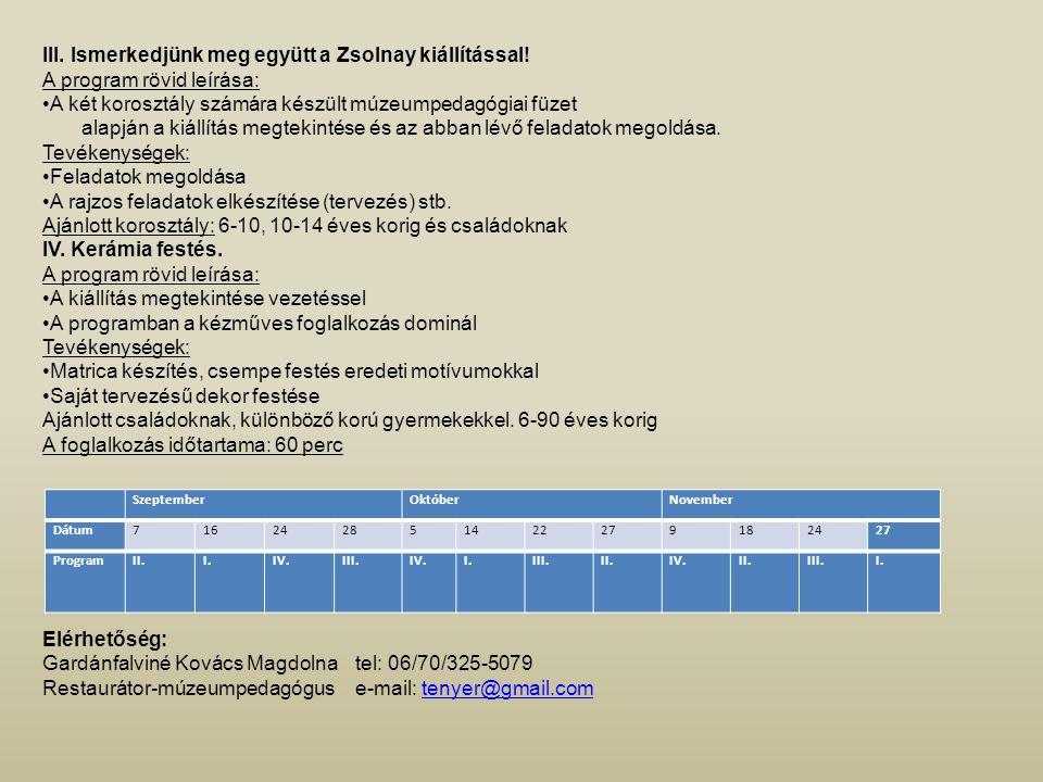 III. Ismerkedjünk meg együtt a Zsolnay kiállítással!