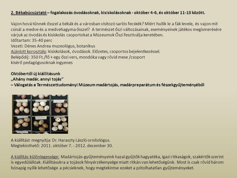 2. Békabúcsúztató – fogalakozás óvodásoknak, kisiskolásoknak - október 4-6, és október 11-13 között.