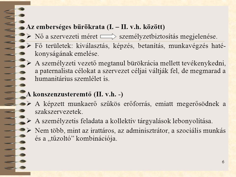 Az emberséges bürökrata (I. – II. v.h. között)