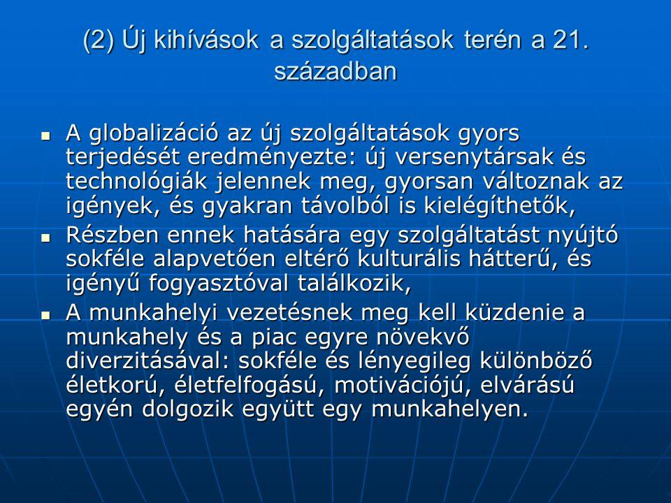 (2) Új kihívások a szolgáltatások terén a 21. században