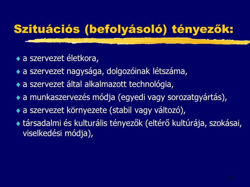 Szituációs (befolyásoló) tényezők: